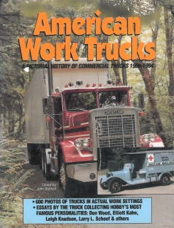 American Work Trucks: A Pictorial History of Commercial Trucks, 1900-1994 (SLEVA