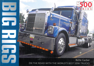 Big Rigs: On The Road With The World's Best Semi Trucks