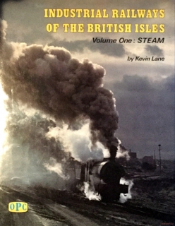 Industrial Railways of the British Isles: Steam v. 1