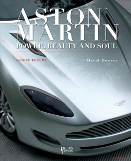 Aston Martin: Power, Beauty and Soul (Second Edition)