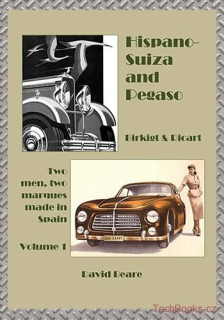 Hispano-Suiza and Pegaso, Birkigt and Ricart: Volume 1