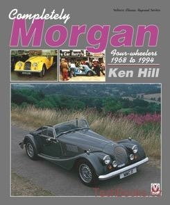 Completely Morgan: 4-Wheelers 1968-1994