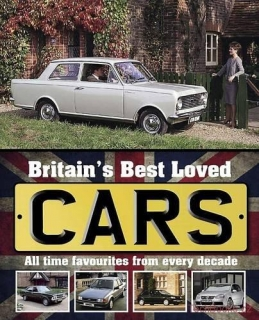 Britain's Best Loved Cars: All-Time Favourites from Every Decade