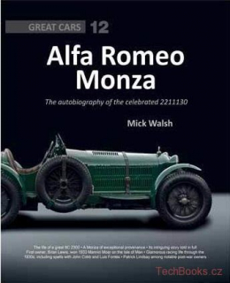 Alfa Romeo Monza: The Autobiography of a Celebrated 8c-2300