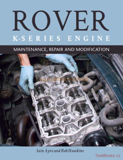 Rover K-Series Engine - Maintenance, Repair & Modification
