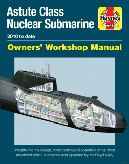 Astute Class Nuclear Submarine Manual (2010 to date)