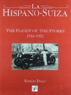 La Hispano-Suiza: The Flight of the Storks 1916-1931 (Paperback)