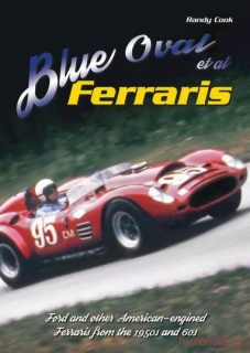 Blue Oval Et Al Ferraris - Ford And Other American-engined Ferraris From 50s & 6