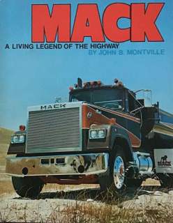 Mack - A Living Legend of the Highway
