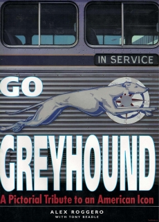 Go Greyhound - A Pictorial Tribute to an American Icon