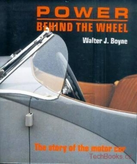 Power behind the Wheel - The Story of the Motor Car
