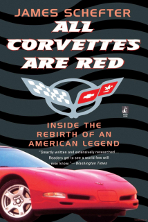 All Corvettes Are Red - Inside the Rebirth of an American Legend
