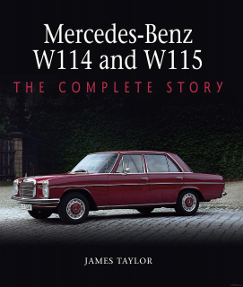 Mercedes-Benz W114 and W115 - The Complete Story