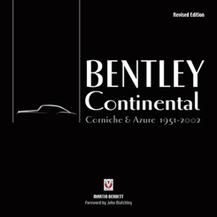 Bentley Continental: Corniche & Azure 1951-2002 – Revised Edition