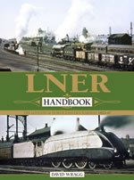 LNER Handbook: The London & North Eastern Railway 1923-47
