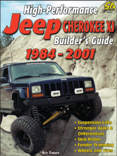High Performance Jeep Cherokee XJ Builders Guide 1984-2001