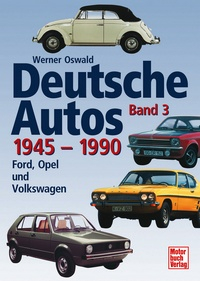 Deutsche Autos Band 3 - 1945-1990