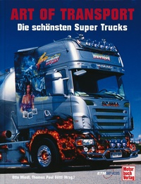 Art of Transport - Die schönsten Super Trucks
