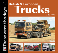British and European Trucks of the 1980s