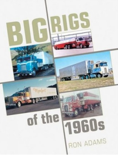 Big Rigs Of The 1960s