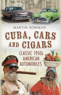 Cuba, Cars and Cigars: Classic 1950s American Automobiles