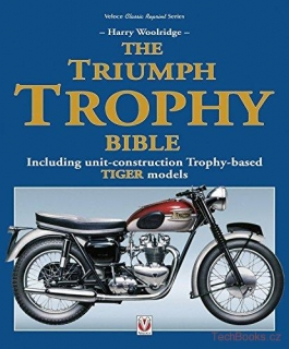 The Triumph Trophy Bible - Including unit-construction Trophy-based TIGER models