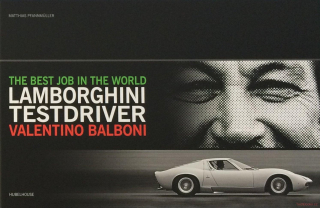 Best Job in the World: Lamborghini Testdriver Valentino Balboni
