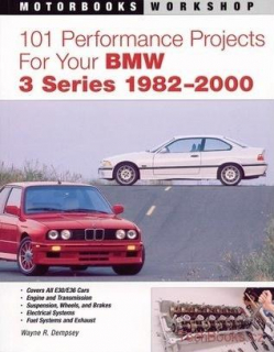 101 Performance Projects for Your BMW 3-Series 1982-2000