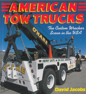 American Tow Trucks: The Custom Wrecker Scene in the U.S.A.