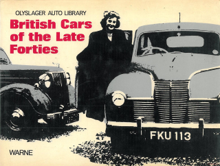 British Cars of the Late Forties, 1947-49