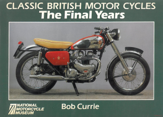 Classic British Motor Cycles: Final Years
