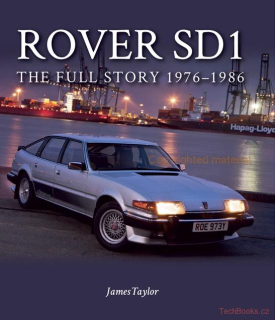 Rover SD1 - The Full Story 1976-1986