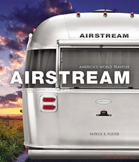 Airstream: 80 Years of America's World Traveler