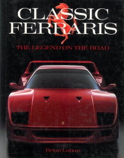 Classic Ferraris: The Legend on the Road