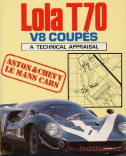 Lola T70 – V8 Coupés: A Technical Appraisal