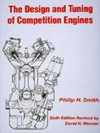 The Design and Tuning of Competition Engines; Smith Philip H.