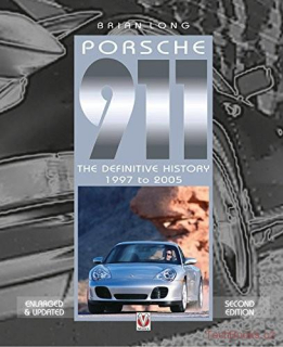 Porsche 911 - The Definitive History 1997-2005  (Updated and Enlarged Edition)