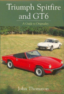 Triumph Spitfire and GT6 - A Guide to originality