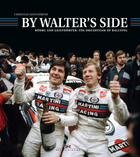 By Walter's Side - Röhrl and Geistdörfer: The Dreamteam of Rallying