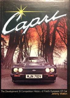 Capri - The Development and Competition History of Ford's European G.T. Car