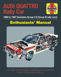 Audi Quattro Rally Car Manual 1980 to 1987 (includes Group 4 and Group B rally)