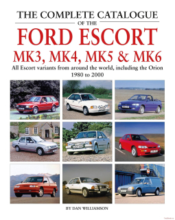 The Complete Catalogue Of The Ford Escort Mk3, Mk4, Mk5 & Mk6