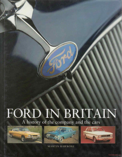 Ford in Britain: A history of the company and the cars