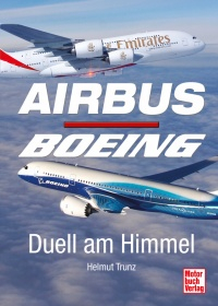 Airbus - Boeing - Duell am Himmel