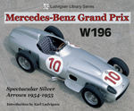 Mercedes-Benz Grand Prix W196: Spectacular Silver Arrows 1954-1955