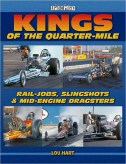 Kings of the Quarter-Mile Rail-Jobs, Slingshots Dragsters & Mid-Engine