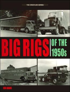 Big Rigs Of The 1950s