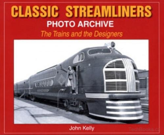 Classic Streamliners: The Trains and the Designers