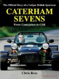 Caterham Sevens: The Official Story of a Unique British Sportscar
