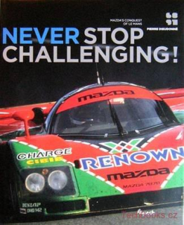 Never Stop Challenging! - Mazda's Conquest of Le Mans